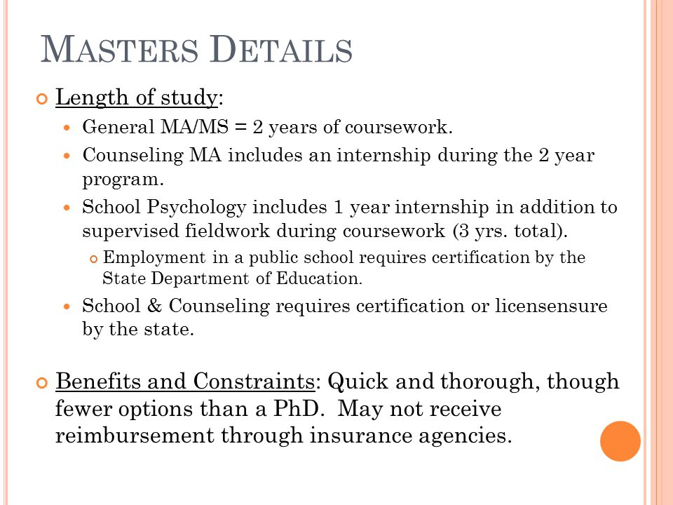 M ASTERS D ETAILS Length of study: General MA/MS = 2 years of coursework.