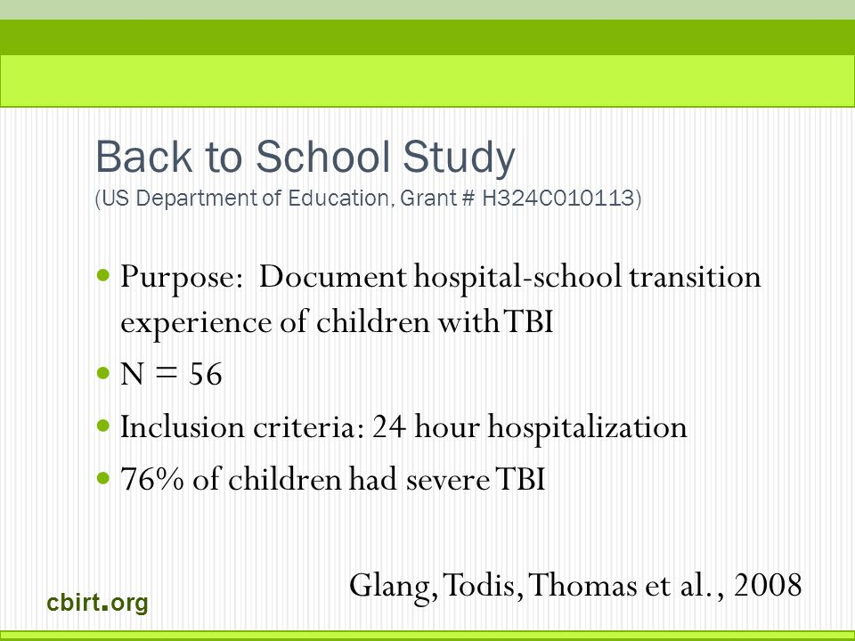 cbirt. org Back to School Study (US Department of Education, Grant # H324C010113) Purpose: Document hospital-school transition experience of children