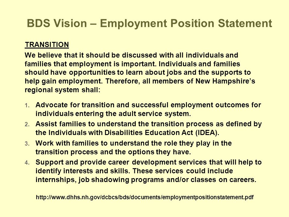 BDS Vision – Employment Position Statement TRANSITION We believe that it should be discussed with all individuals and families that employment is impo
