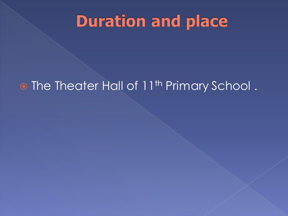  The Theater Hall of 11 th Primary School.