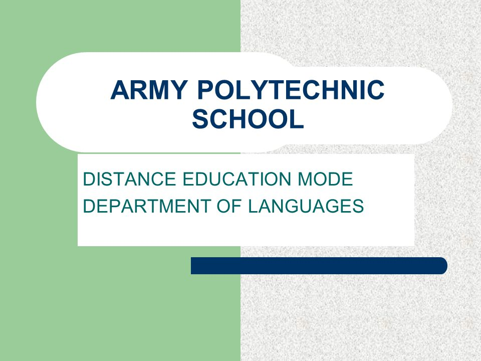ARMY POLYTECHNIC SCHOOL DISTANCE EDUCATION MODE DEPARTMENT OF LANGUAGES