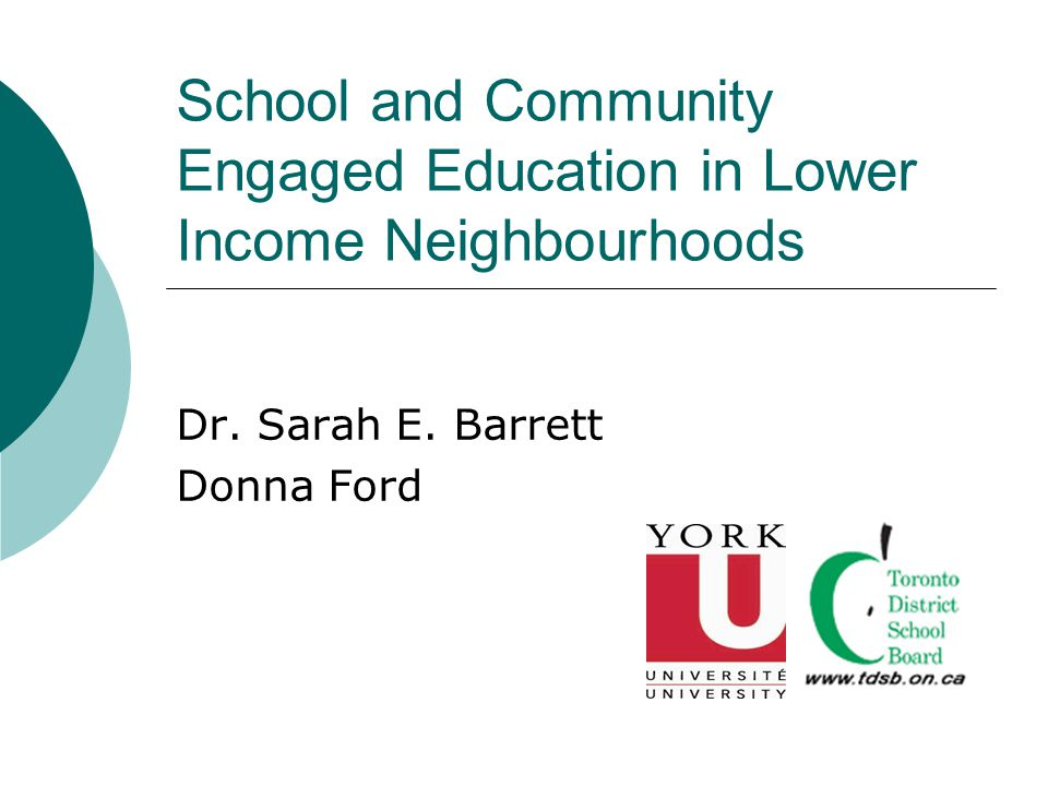 School and Community Engaged Education in Lower Income Neighbourhoods Dr.