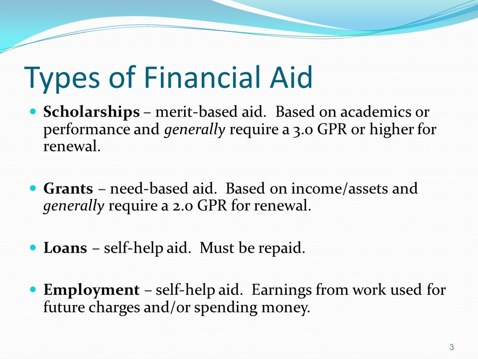 Types of Financial Aid Scholarships – merit-based aid.