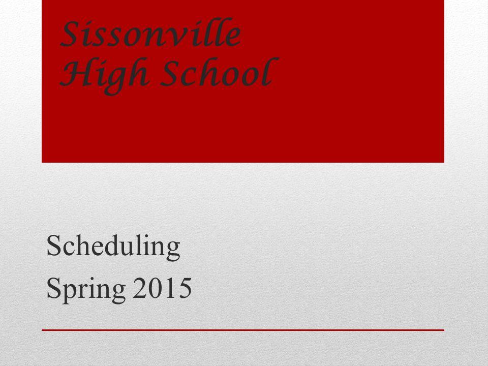 Sissonville High School Scheduling Spring 2015