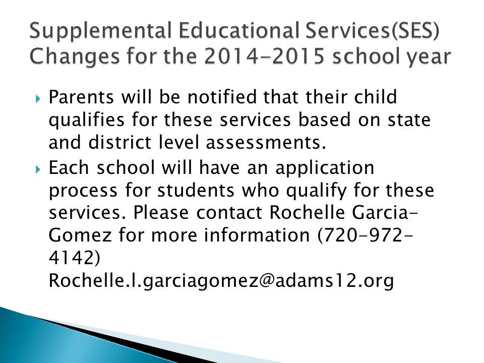  Parents will be notified that their child qualifies for these services based on state and district level assessments.