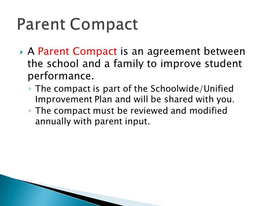  A Parent Compact is an agreement between the school and a family to improve student performance.