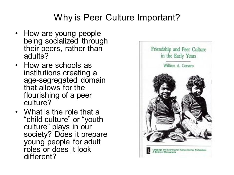 Why is Peer Culture Important.