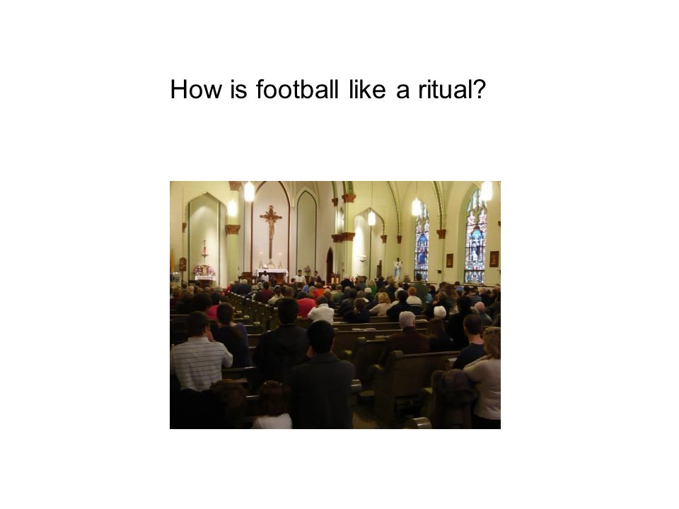 How is football like a ritual