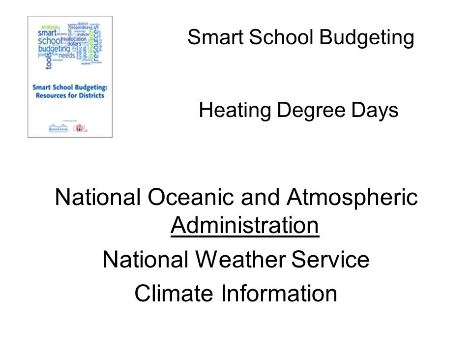 Smart School Budgeting National Oceanic and Atmospheric Administration National Weather Service Climate Information Heating Degree Days