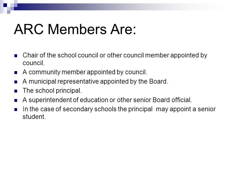 Community Consultations / Public Meetings Minimum of 4 ARC gathers input from a wide range of school and community groups.