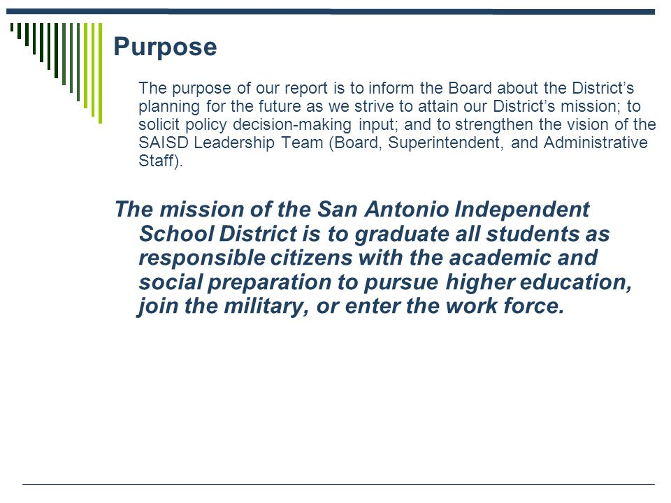 Purpose The purpose of our report is to inform the Board about the District's planning for the future as we strive to attain our District's mission; t