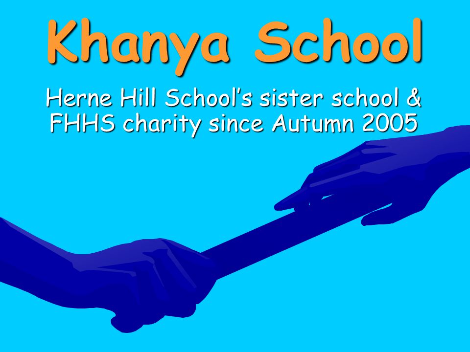Khanya School Herne Hill School's sister school & FHHS charity since Autumn 2005