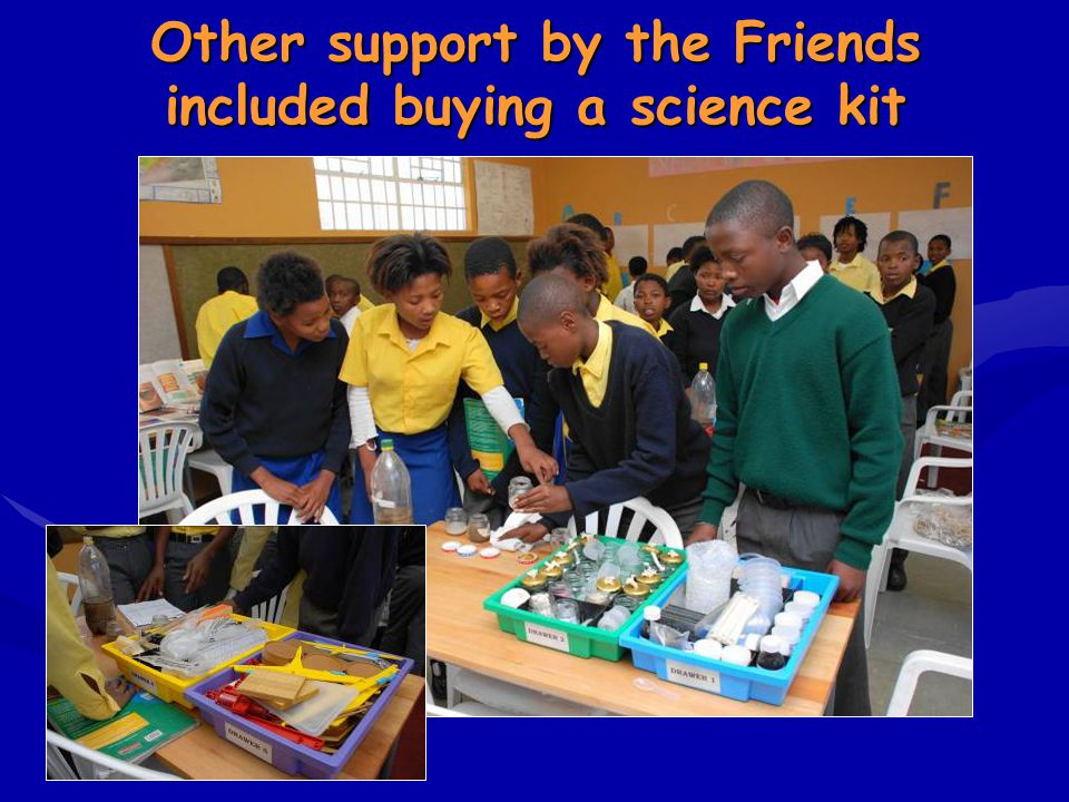 Other support by the Friends included buying a science kit