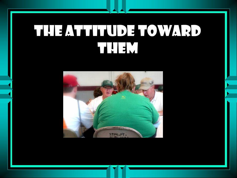 The Attitude Toward Them