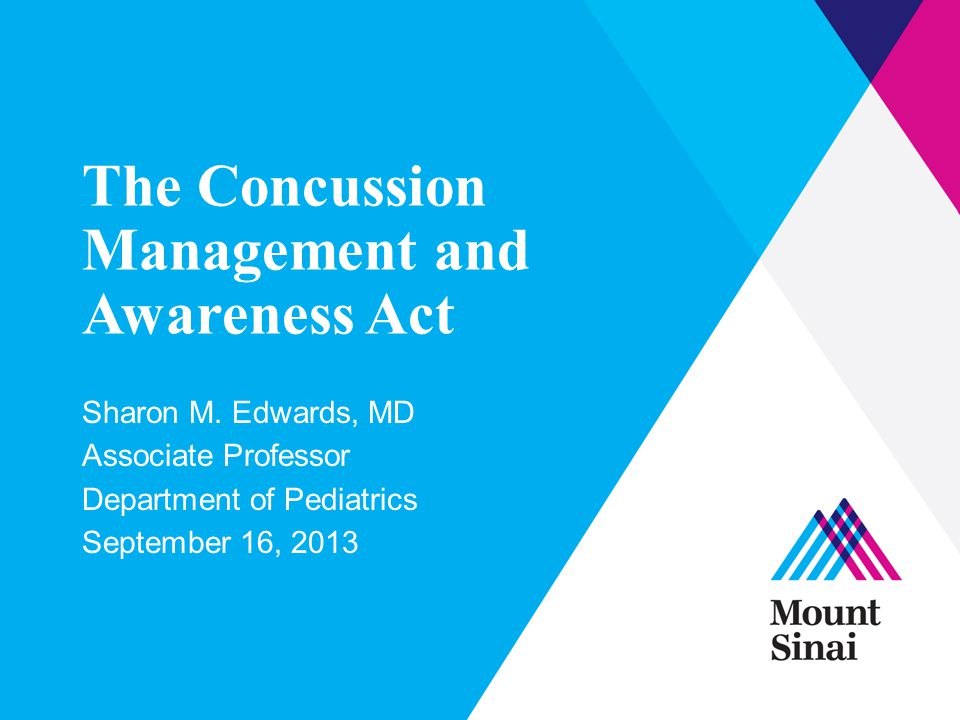 The Concussion Management and Awareness Act Sharon M.