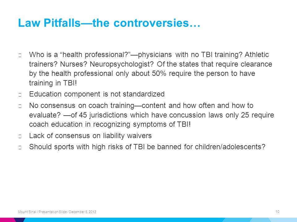 Law Pitfalls—the controversies… ▶ Who is a health professional —physicians with no TBI training.