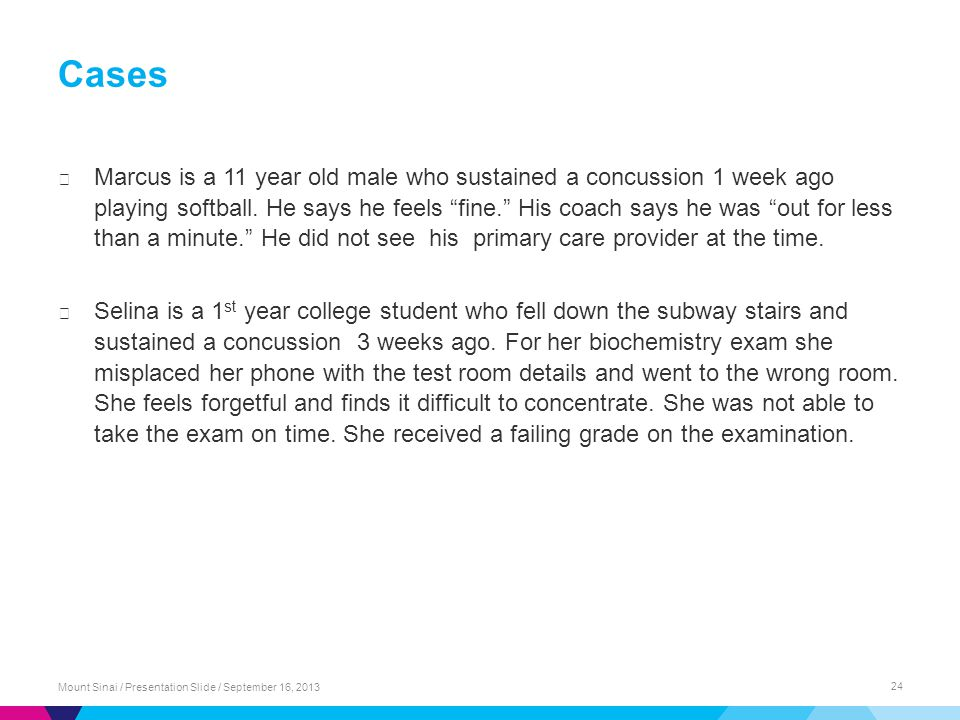 Cases ▶ Marcus is a 11 year old male who sustained a concussion 1 week ago playing softball.