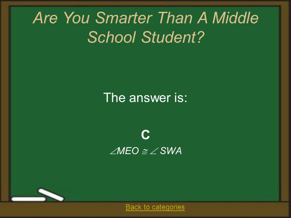 The answer is: C  MEO   SWA Are You Smarter Than A Middle School Student? Back to categories
