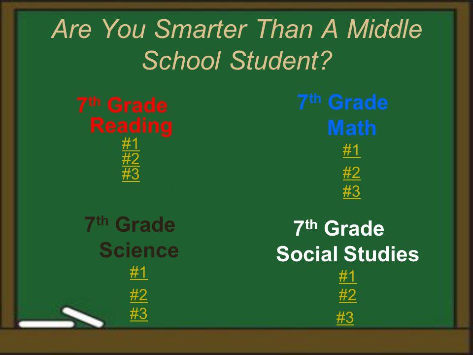 7 th Grade Reading #1 #2 #3 #1 #2 #3 7 th Grade Math #1 #1 #2 #3#2 #3 7 th Grade Social Studies #1 #2 #1 #2 #3 7 th Grade Science #1 #1 #2 #3#2 #3