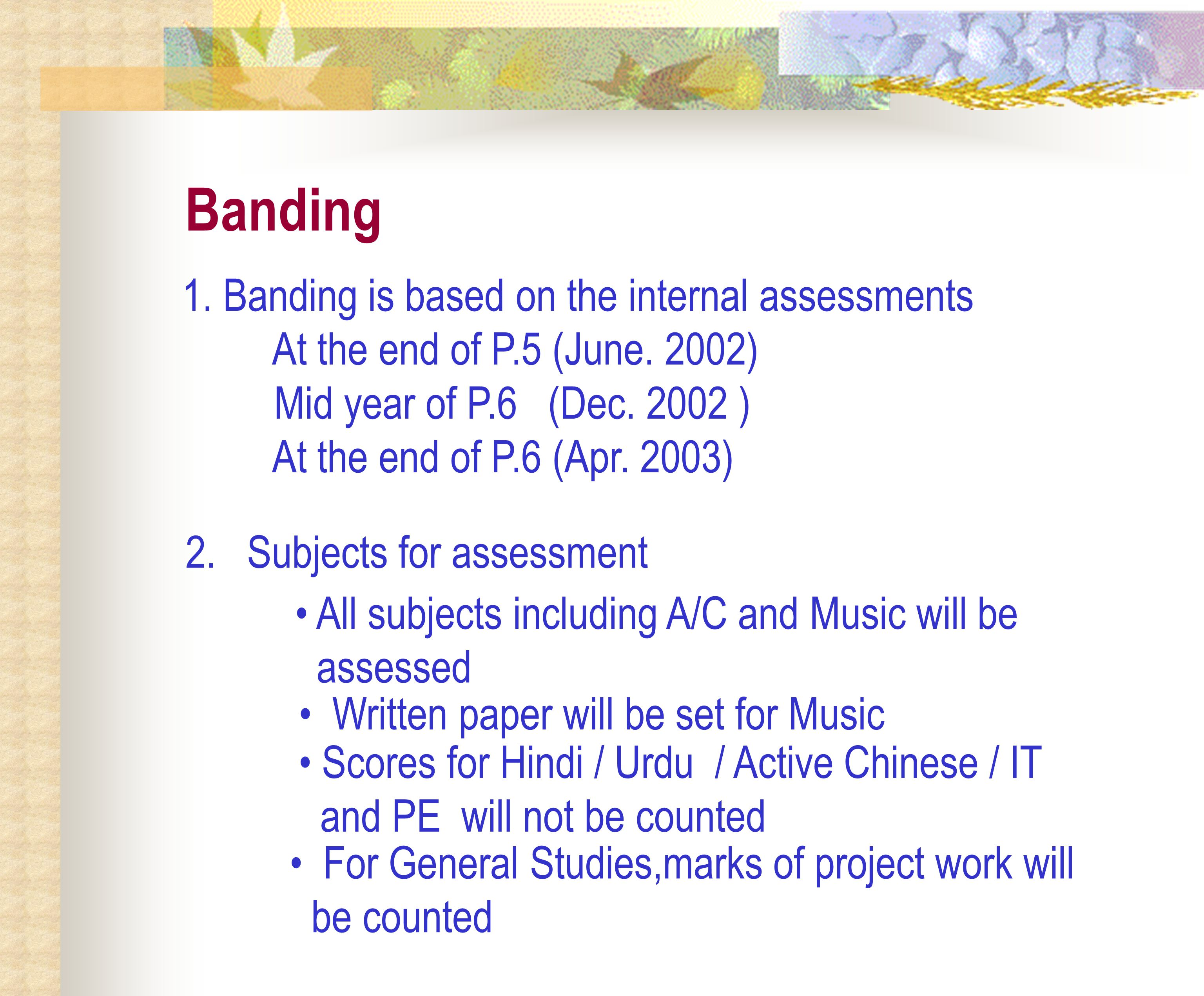 Banding 1. Banding is based on the internal assessments At the end of P.5 (June.