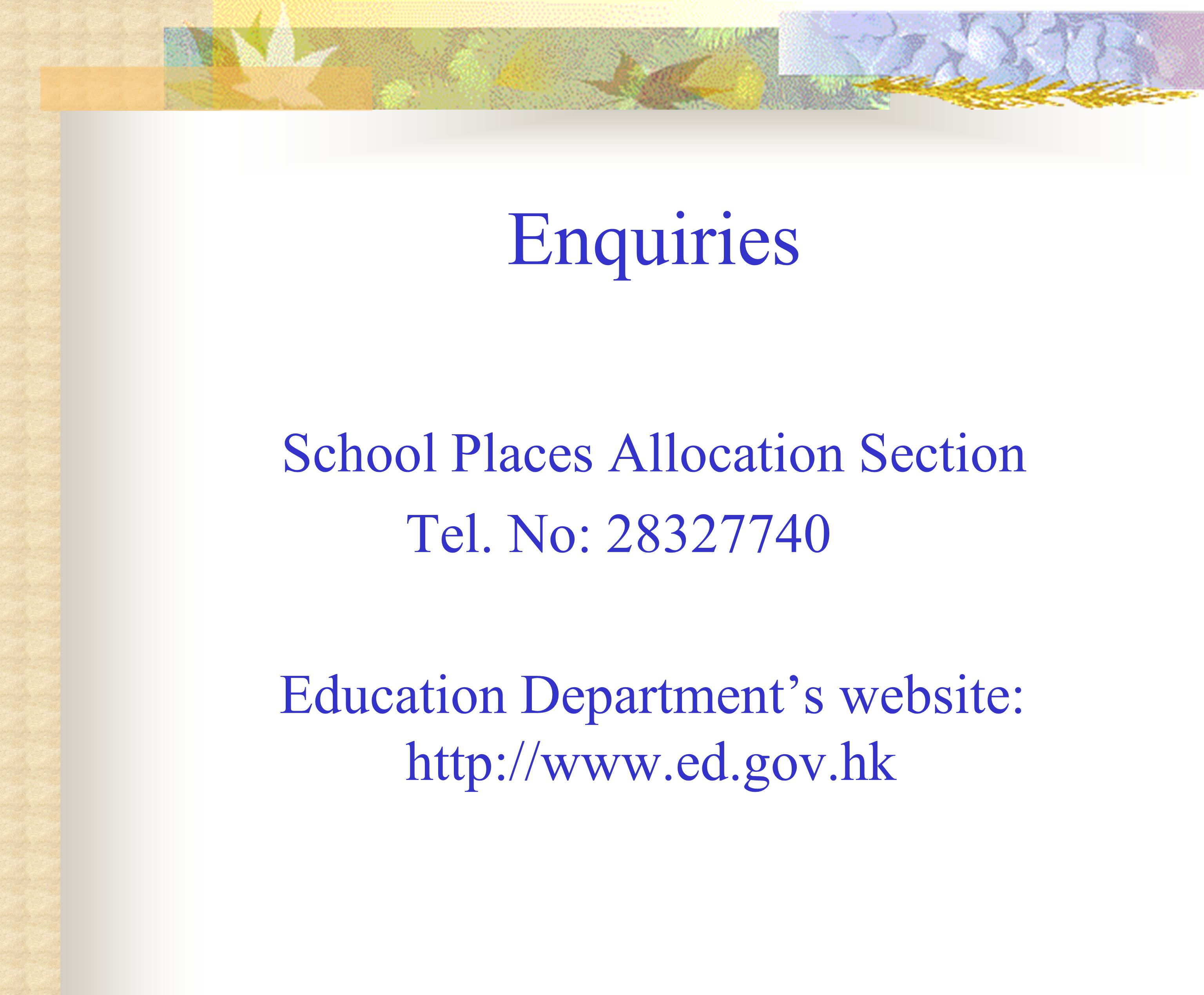Enquiries School Places Allocation Section Tel.