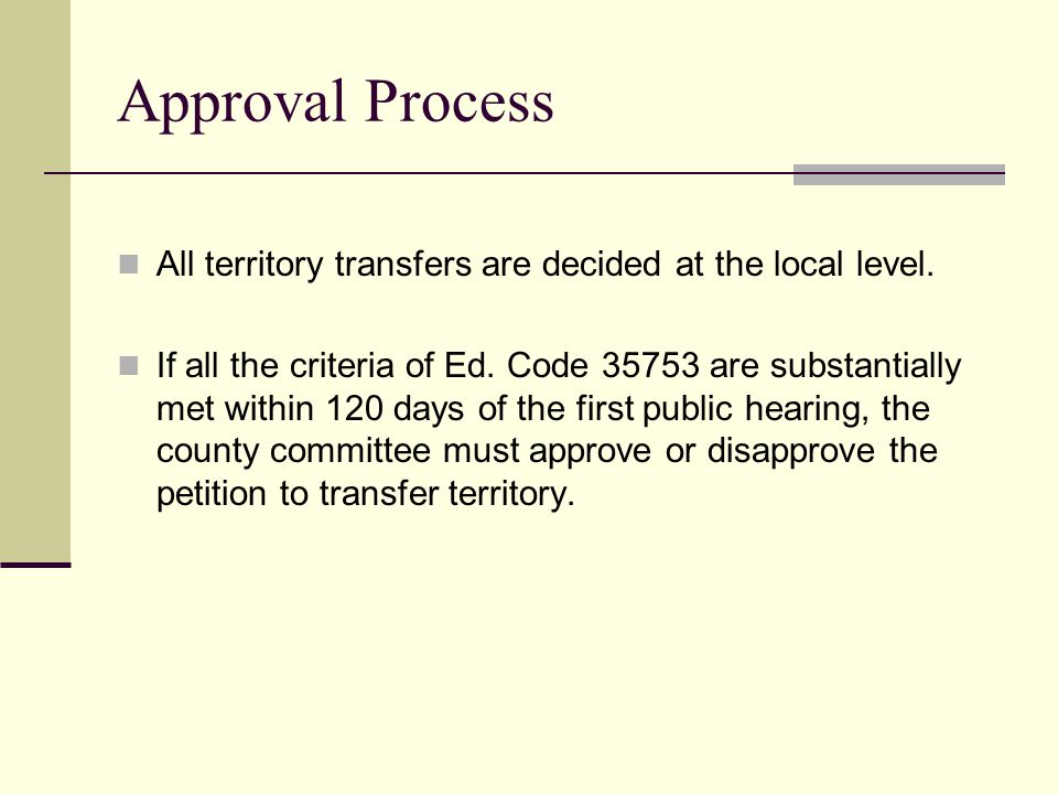 Approval Process All territory transfers are decided at the local level.
