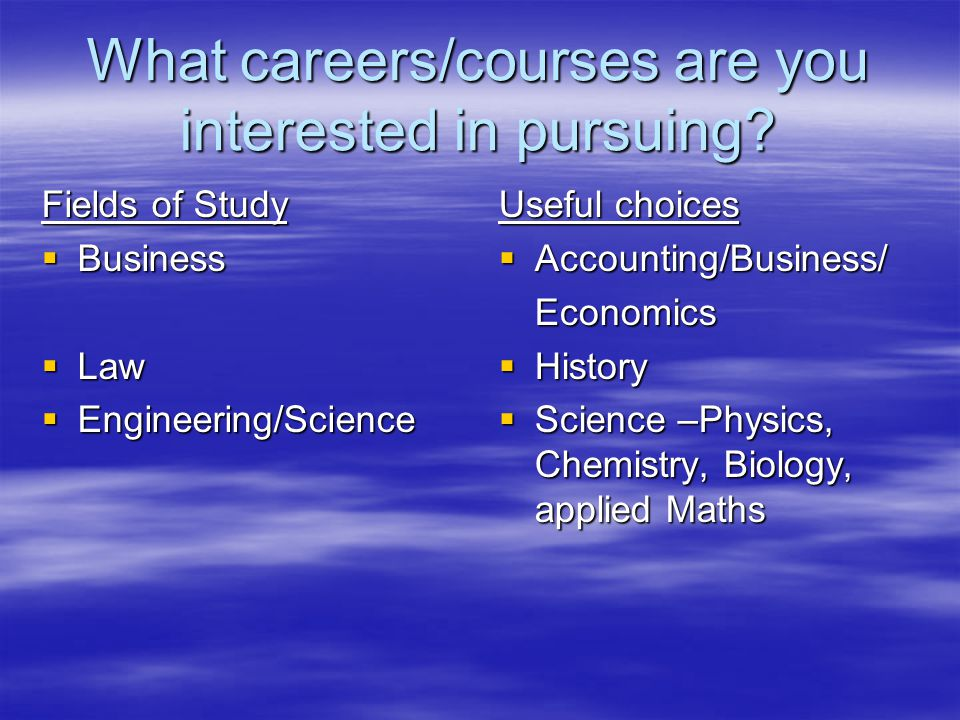 What careers/courses are you interested in pursuing.