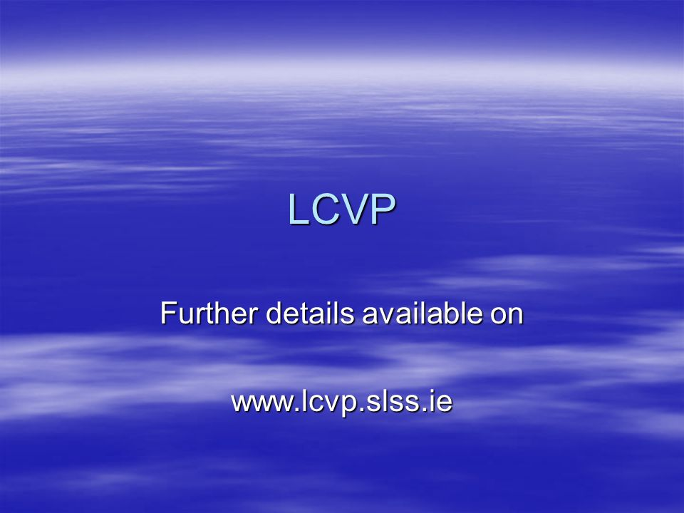 LCVP Further details available on www.lcvp.slss.ie