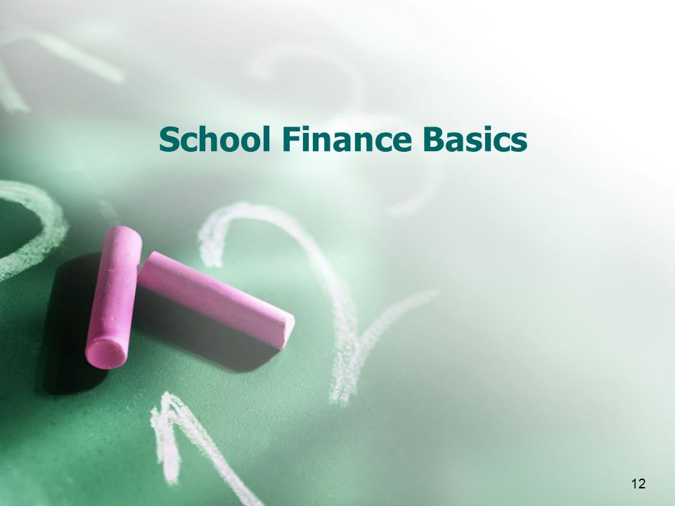 12 School Finance Basics