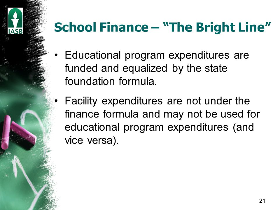 21 School Finance – The Bright Line Educational program expenditures are funded and equalized by the state foundation formula.