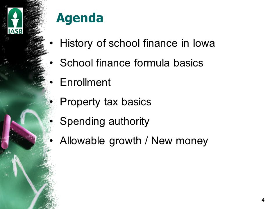 4 Agenda History of school finance in Iowa School finance formula basics Enrollment Property tax basics Spending authority Allowable growth / New money