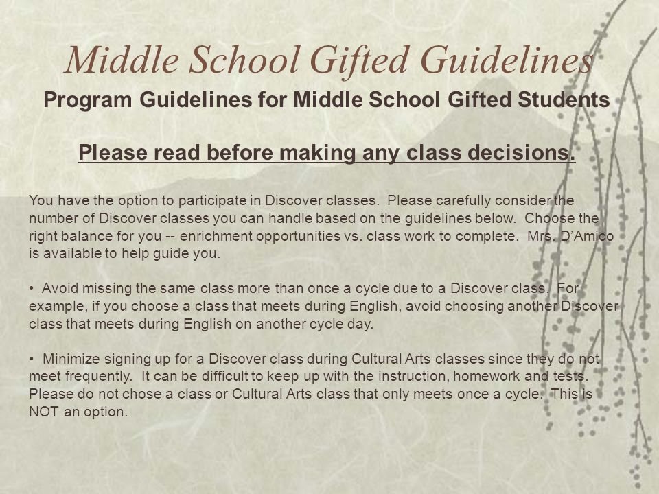 Middle School Gifted Guidelines Program Guidelines for Middle School Gifted Students Please read before making any class decisions. You have the optio