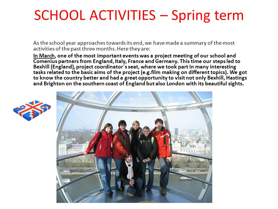 SCHOOL ACTIVITIES – Spring term As the school year approaches towards its end, we have made a summary of the most activities of the past three months.