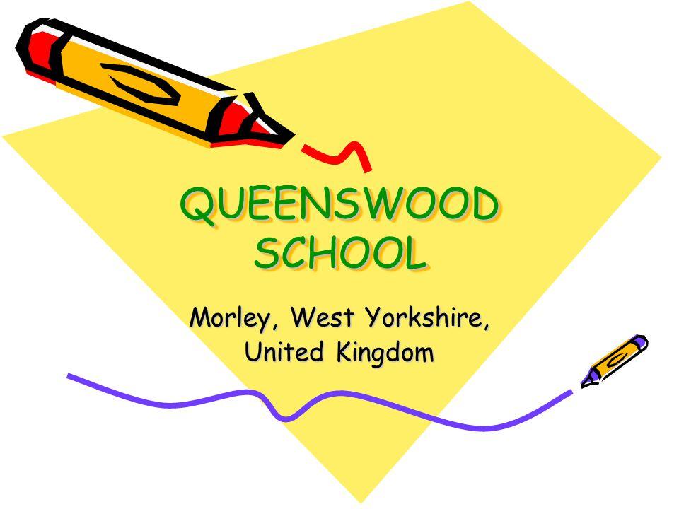 QUEENSWOOD SCHOOL Morley, West Yorkshire, United Kingdom