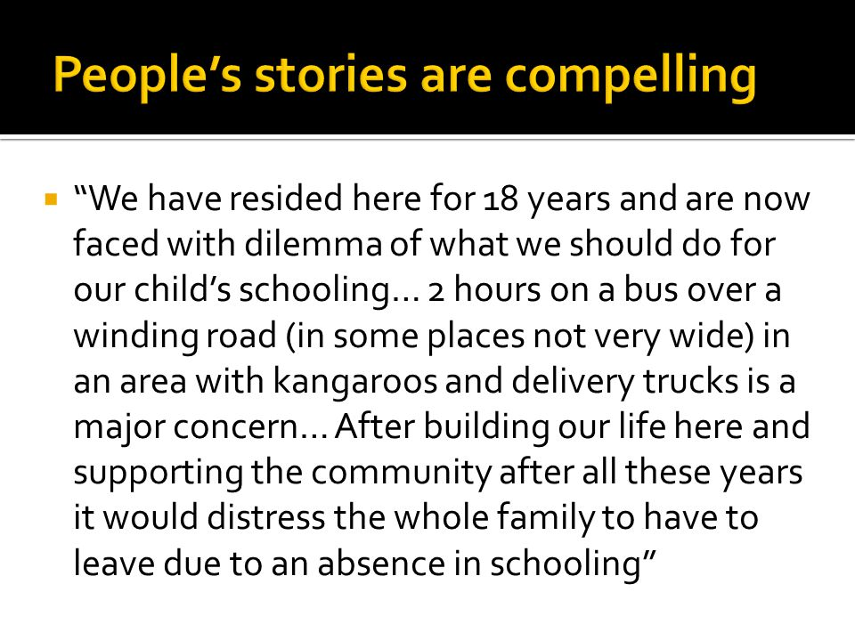 " ""We have resided here for 18 years and are now faced with dilemma of what we should do for our child's schooling… 2 hours on a bus over a winding ro"