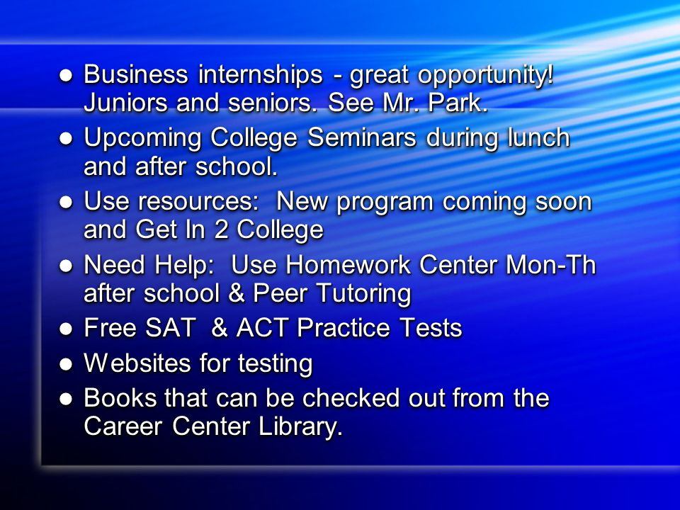 Business internships - great opportunity. Juniors and seniors.