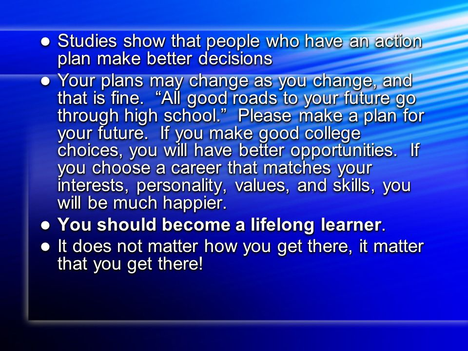 Studies show that people who have an action plan make better decisions Studies show that people who have an action plan make better decisions Your pla