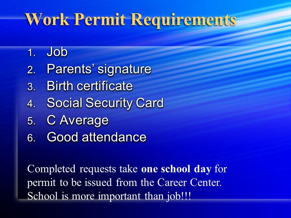 Work Permit Requirements 1. Job 2. Parents' signature 3.