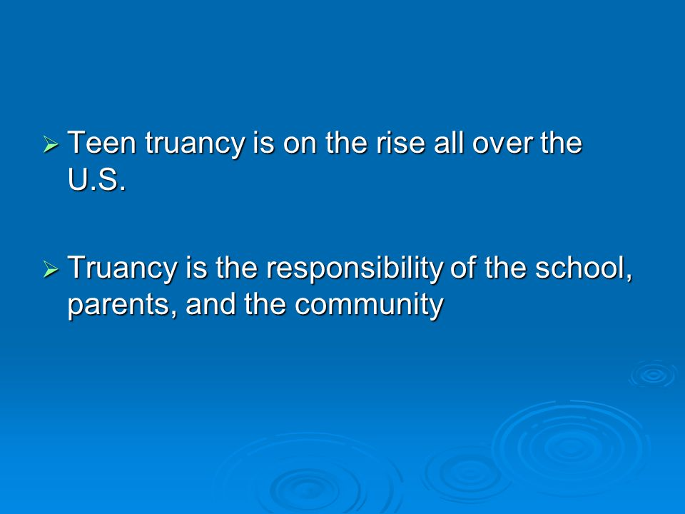  Teen truancy is on the rise all over the U.S.