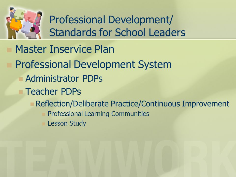 Professional Development/ Standards for School Leaders Master Inservice Plan Professional Development System Administrator PDPs Teacher PDPs Reflectio