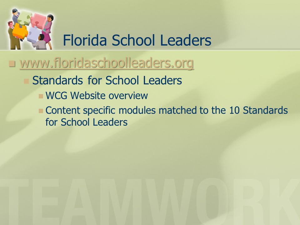 Florida School Leaders www.floridaschoolleaders.org www.floridaschoolleaders.org www.floridaschoolleaders.org Standards for School Leaders WCG Website