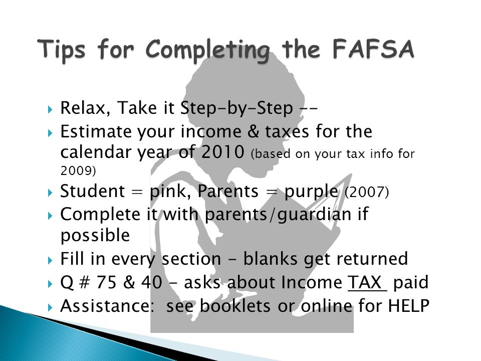1.Late Dec, early Jan -- complete FAFSA ◦ make copies if using the hard-copy !.