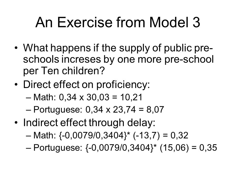 An Exercise from Model 3 What happens if the supply of public pre- schools increses by one more pre-school per Ten children.