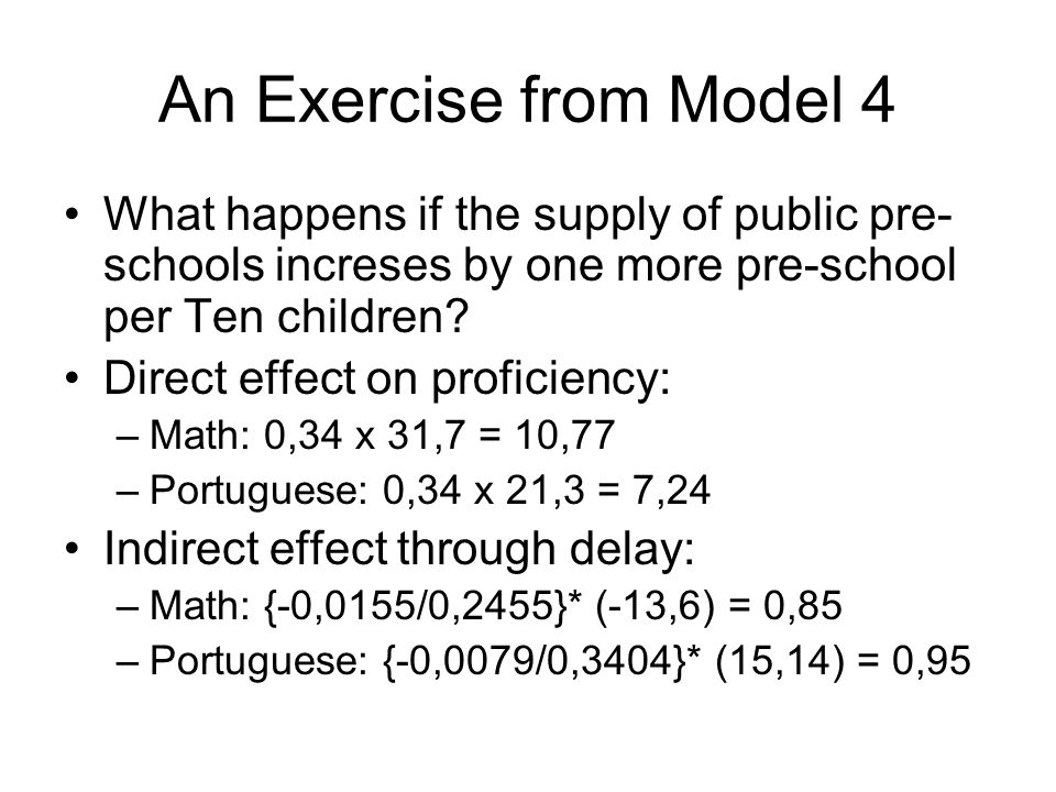 An Exercise from Model 4 What happens if the supply of public pre- schools increses by one more pre-school per Ten children.