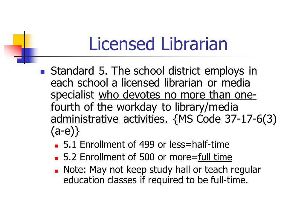 Licensed Librarian Standard 5. The school district employs in each school a licensed librarian or media specialist who devotes no more than one- fourt