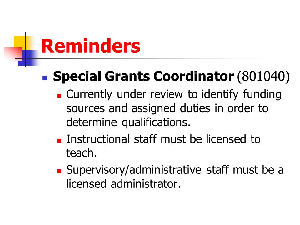 Special Grants Coordinator (801040) Currently under review to identify funding sources and assigned duties in order to determine qualifications. Instr