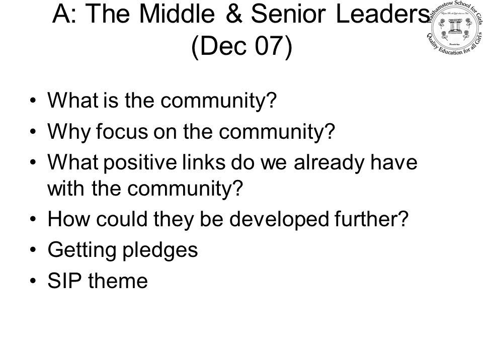 A: The Middle & Senior Leaders (Dec 07) What is the community.
