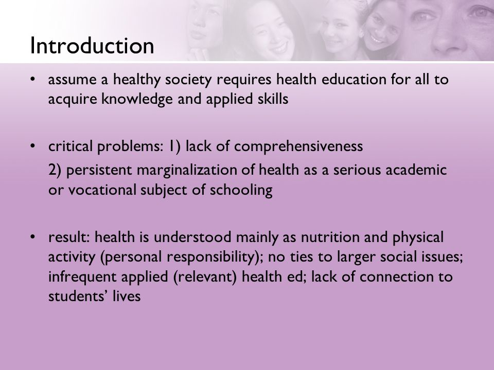 Introduction assume a healthy society requires health education for all to acquire knowledge and applied skills critical problems: 1) lack of comprehe