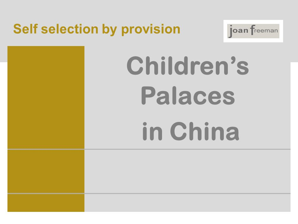 Children's Palaces in China Self selection by provision