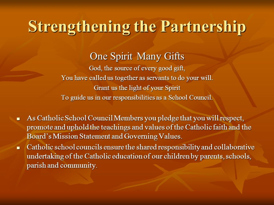 Strengthening the Partnership One Spirit Many Gifts God, the source of every good gift, You have called us together as servants to do your will.